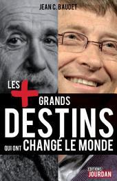 Les plus grands destins qui ont changé le monde: Biographies des personnalités