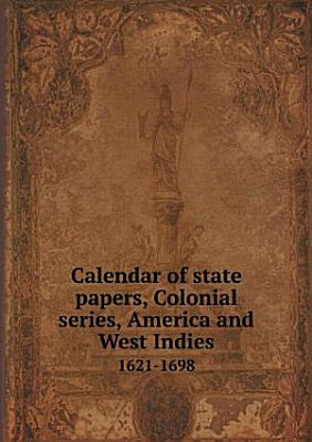 Calendar of state papers  Colonial series  America and West Indies