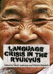 Language Crisis in the Ryukyus: The Price for Being Japanese?