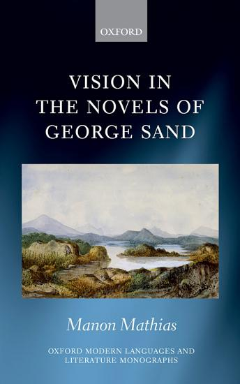 Vision in the Novels of George Sand PDF