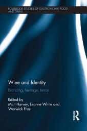 Wine and Identity: Branding, Heritage, Terroir