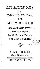 Les Erreurs De L'Amour-Propre, Ou Memoires De Mylord D****: Volume1