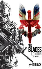 London: The Blades SAS Novellas Book 4