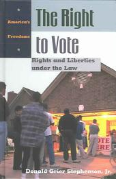 The Right to Vote: Rights and Liberties Under the Law