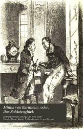Minna Von Barnhelm, oder, das Soldatenglück: Ein Lustspiel in fünf Aufzügen
