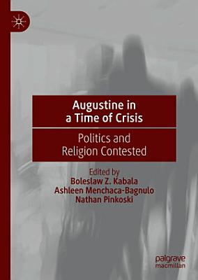 Augustine in a Time of Crisis