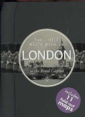 The Little Black Book of London: The Quintessential Guide to the Royal Capital