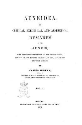 Aeneidea  Or Critical  Exegetical  and Aesthetical Remarks on the Aeneis     by James Henry PDF