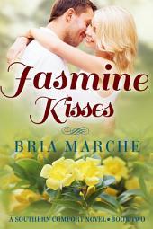 Jasmine Kisses: (Southern Comfort Series Book 2)