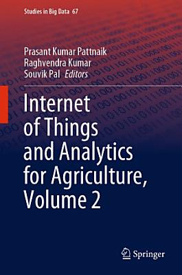 Internet of Things and Analytics for Agriculture