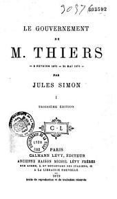 Le Gouvernement de M. Thiers: (8 fév. 1871-24 mai 1873)