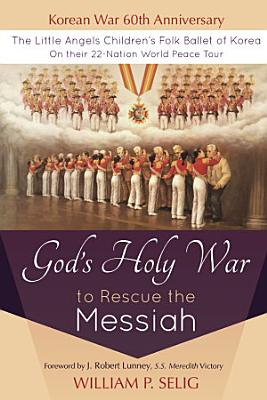 God s Holy War to Rescue the Messiah