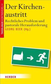 Der Kirchenaustritt: Rechtliches Problem und pastorale Herausforderung