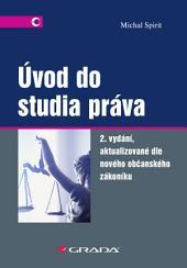 Úvod do studia práva: 2. vydání - aktualizované dle nového občanského zákoníku