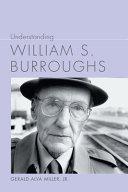 Understanding William S  Burroughs PDF