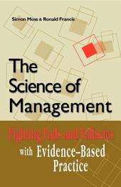 The Science of Management: Fighting Fads and Fallacies with Evidence-Based Practice