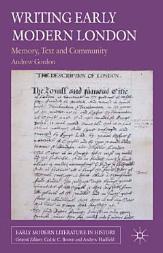 Writing Early Modern London PDF