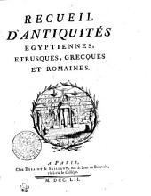 RECUEIL D'ANTIQUITÉS EGYPTIENNES, ETRUSQUES, GRECQUES ET ROMAINES: Volume1