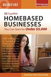 55 Surefire Homebased Businesses You Can Start For Under 5000 Book PDF