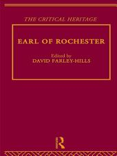 Earl of Rochester: The Critical Heritage