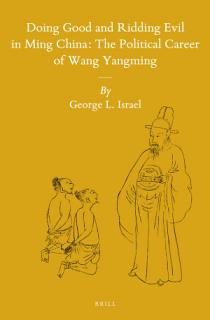 Doing Good and Ridding Evil in Ming China  The Political Career of Wang Yangming Book