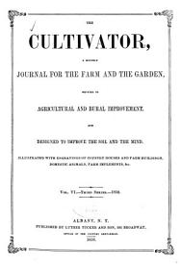 The Cultivator Vol  VI Third Series 1858 PDF