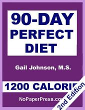 90-Day Perfect Diet - 1200 Calorie
