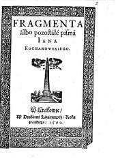 Fragmenta álbó pozostáłé pismá ¬Jana ¬Kochanowskiego