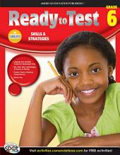 Ready to Test, Grade 6: Skills & Strategies