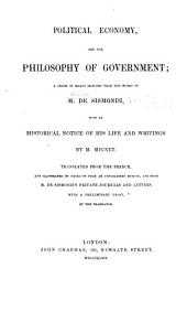 Political Economy, and the Philisophy of Government: A Series of Essays Selected from the Works of M. de Sismondi