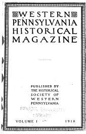 The Western Pennsylvania Historical Magazine: Volume 1