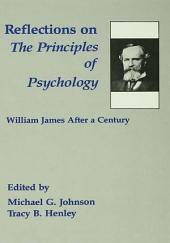 Reflections on the Principles of Psychology: William James After A Century