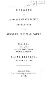 Maine Reports: Cases Argued and Determined in the Supreme Judicial Court of Maine, Volume 33