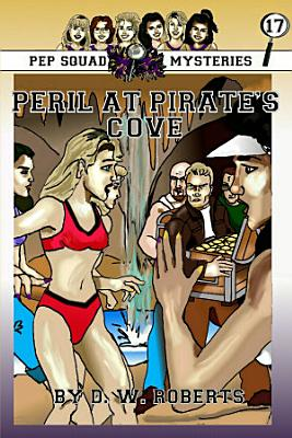 Pep Squad Mysteries Book 17  Peril at Pirate s Cove PDF