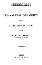Liederkrans of Twaalftal gezangen voor de Nederlandsche jeugd