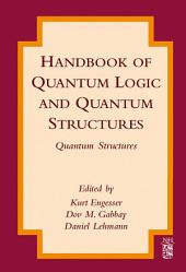 Handbook of Quantum Logic and Quantum Structures: Quantum Structures