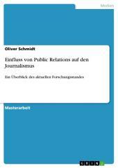 Einfluss von Public Relations auf den Journalismus: Ein Überblick des aktuellen Forschungsstandes