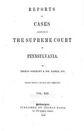 Reports of Cases Adjudged in the Supreme Court of Pennsylvania: 1825