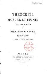 Theocriti, Moschi, et Bionis idyllia omnia a Bernardo Zamagna Rachusino latinis versibus expressa