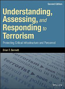 Understanding  Assessing  and Responding to Terrorism Book