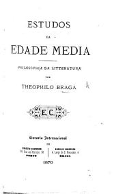 Estudos da Edade Media. Philosophia da litteratura, etc