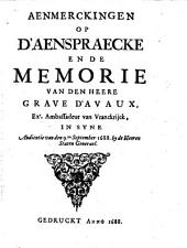 Aenmerckingen op d'aenspraecke en de memorie van den Heere Grave d'Avaux, ..