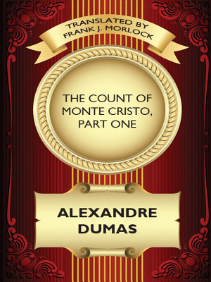 The Count of Monte Cristo  Part One