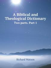 A Biblical and Theological Dictionary