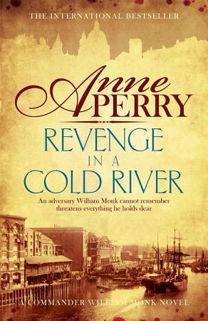 Revenge in a Cold River  William Monk Mystery  Book 22  PDF