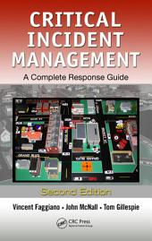 Critical Incident Management: A Complete Response Guide, Second Edition, Edition 2