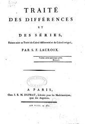 Traité des différences et des séries: faisant suite au Traité du calcul différentiel et du calcul intégral
