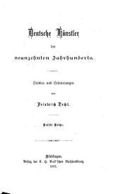 Deutsche Künstler des neunzehnten Jahrhunderts: Studien und Erinnerungen, Band 3