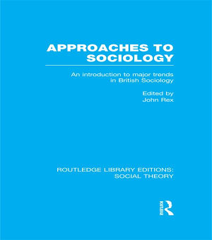 Approaches to Sociology  RLE Social Theory  PDF