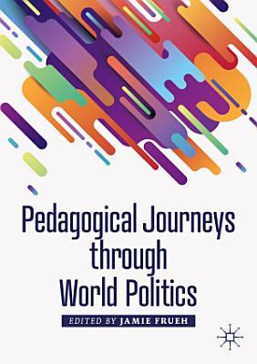 Pedagogical Journeys through World Politics